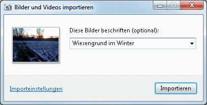 Bilder beschriften beim Import in Windows 7