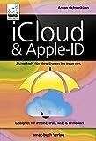 iCloud & Apple-ID - Sicherheit für Ihre Daten im Internet: Optimal für iPhone, iPad, Mac & Windows