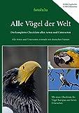 Alle Vögel der Welt: Die komplette Checkliste aller Arten und Unterarten