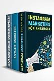 Instagram Marketing für Anfänger | Affiliate Marketing | Online Geld verdienen: Finanzieller...
