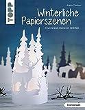 Winterliche Papierszenen (kreativ.kompakt.): Faszinierende Motive mit 3D-Effekt