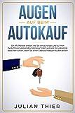 Augen auf beim Autokauf: Ein Kfz-Meister erklärt, wie Sie ein günstiges und zu Ihren Bedürfnissen...