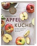 Apfelküche: Vom Baum auf den Tisch – über 70 herzhafte & süße Rezepte. Von den Autoren von...