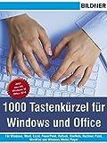 1000 Tastenkürzel für Windows und Office: Für Windows, Word, Excel, PowerPoint, Outlook, OneNote,...