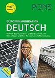 PONS Bürokommunikation Deutsch: Mustertexte, Textbausteine und Übungen für jeden geschäftlichen...