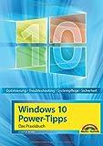 Windows 10 Power-Tipps - Das Maxibuch: Optimierung, Troubleshooting und mehr - aktuellste Ausgabe...
