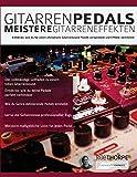 Gitarrenpedals – Meistere Gitarreneffekten: Entdecke, wie du für einen ultimativen Gitarrensound...