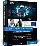 Sichere Windows-Infrastrukturen: Das Handbuch für Administratoren. Die neue Referenz von den...