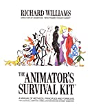 The Animator's Survival Kit: A Manual of Methods, Principles and Formulas for Classical, Computer,...