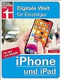 iPhone und iPad: Für iOS und iPadOS. Alle Funktionen einfach erklärt (Digitale Welt für...