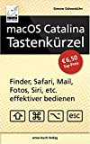 macOS Catalina Tastenkürzel - Finder, Safari, Mail, Fotos, Siri, etc. effektiver bedienen (Mac...