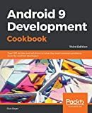 Android 9 Development Cookbook: Over 100 recipes and solutions to solve the most common problems...