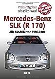 Praxisratgeber Klassikerkauf Mercedes-Benz SLK (R 170): Alle Modelle von 1996 bis 2004