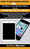 HOW TO BUY KINDLE BOOKS AND AUDIBLE AUDIOBOOKS FROM YOUR IPHONE AND IPAD IN 1 MINUTE: Step By Step...