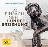 So einfach geht Hundeerziehung: Von der Bestseller-Autorin – Auf einen Blick: Illustrationen...