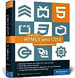 HTML5 und CSS3: Das umfassende Handbuch zum Lernen und Nachschlagen. Inkl. JavaScript, Bootstrap,...