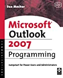 Microsoft Outlook 2007 Programming: Jumpstart for Power Users and Administrators (English Edition)