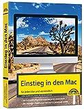 Einstieg in den Mac - aktuell zu macOS: für alle MAC - Modelle: für alle MAC - Modelle geeignet