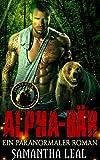 Alpha-Bär: Ein Paranormaler Roman (Die Gestaltwandler von Lost Creek 1)