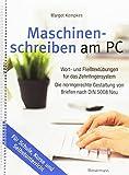 Maschinenschreiben am PC: Wort- und Fließtextübungen für das Zehnfingersystem. Die normgerechte...