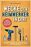 Wecke den Heimwerker in dir! Das do it yourself Heimwerker Buch für dein Zuhause. Selber...