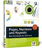 Pages, Numbers und Keynote: Das Handbuch zu den Office-Apps für Mac, iPhone, iPad und iCloud -...