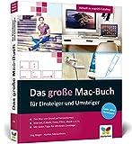Das große Mac-Buch für Einsteiger und Umsteiger: aktuell zu macOS 10.15 Catalina. Geeignet für...
