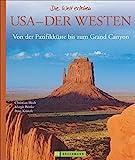 Bildband USA Westen: Von der Pazifikküste bis zum Grand Canyon. Exklusive Bilder und Porträts vom...