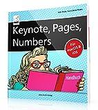 Keynote, Pages, Numbers Handbuch - für macOS und iOS sowie iCloud; alle Themen praxisnah für Mac,...