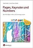 Pages, Keynote und Numbers: Die iWork-Apps im Büro und unterwegs nutzen - Office-Apps für Mac,...