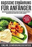 Basische Ernährung für Anfänger Basisch abnehmen und entgiften durch basisches kochen und leben:...