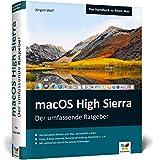 macOS High Sierra: Das komplette Mac-Wissen. Für alle Modelle geeignet. Ideal zum Lernen und...
