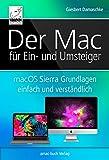 Der Mac für Ein- und Umsteiger: macOS Sierra Grundlagen einfach und verständlich; inkl. Touch Bar...