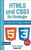 HTML: 5 und CSS3 für Einsteiger: Der leichte Weg zur eigenen Webseite (Einfach Programmieren lernen...