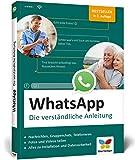 WhatsApp: Die verständliche Anleitung zur aktuellen Version. Der Bestseller in zweiter Auflage!