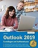 Outlook 2019 Grundlagen und Aufbauwissen: inklusive Exchange-Server Funktionen für die Nutzung im...