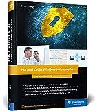 PKI und CA in Windows-Netzwerken: Das Handbuch für Administratoren. Zertifikat-Management und...