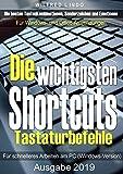 Die wichtigsten Shortcuts - Tastaturbefehle für schnelleres Arbeiten am PC (Windows-Version): Die...