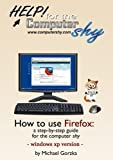 How to Use Firefox - a step-by-step guide for the computer shy