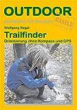 Trailfinder Orientierung ohne Kompass und GPS (Basiswissen für draußen)