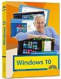 Windows 10 Leichter Einstieg für Senioren: Sehr verständlich, große Schrift, Schritt für Schritt...