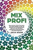 Mixprofi: Besser kochen mit dem Thermomix. Der Insider-Ratgeber mit über 100 cleveren Tricks und...