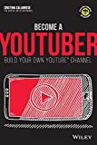 Become a Youtuber: Build Your Own Youtube Channel (Dummie Junior)
