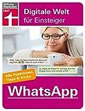 WhatsApp: Für Android und iPhone (Digitale Welt für Einsteiger)