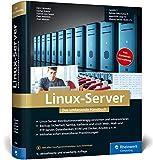 Linux-Server: Das umfassende Handbuch. Inkl. Samba, Kerberos, Datenbanken, KVM und Docker, Ansible...