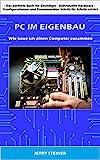 PC im Eigenbau: Wie baue ich einen Computer zusammen (Computer Hardware & Software 1)