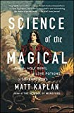 Science of the Magical: From the Holy Grail to Love Potions to Superpowers (English Edition)
