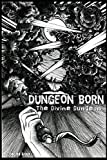 Dungeon Born (The Divine Dungeon, Band 1)