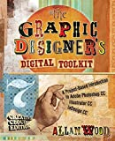 The Graphic Designer's Digital Toolkit: A Project-Based Introduction to Adobe (R) Photoshop (R)...