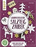 Weihnachtlicher Salzteigzauber (kreativ.kompakt): Neue Ideen für den Bastelklassiker. Extra: Ein...